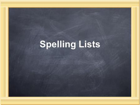 Spelling Lists.