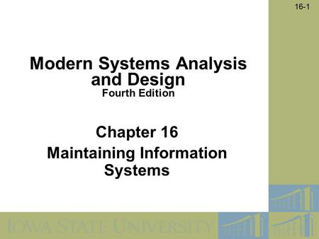 Chapter 16 Maintaining Information Systems