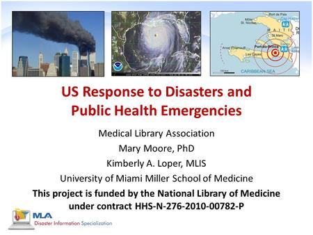 US Response to <strong>Disasters</strong> and Public Health Emergencies