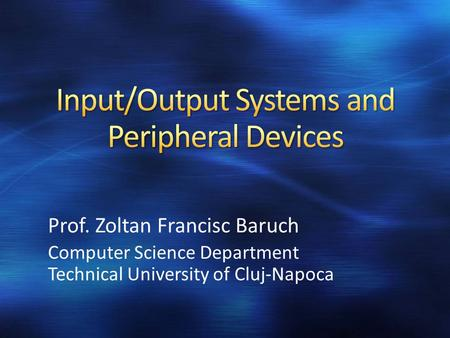 Prof. Zoltan Francisc Baruch Computer Science Department Technical University of Cluj-Napoca.