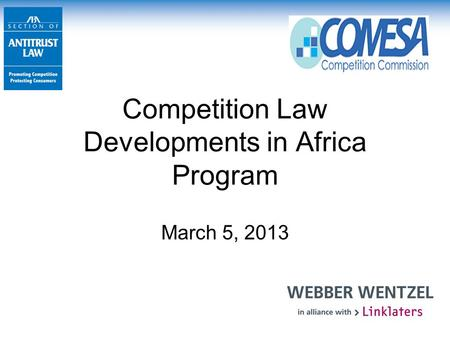 Competition Law Developments in Africa Program March 5, 2013.