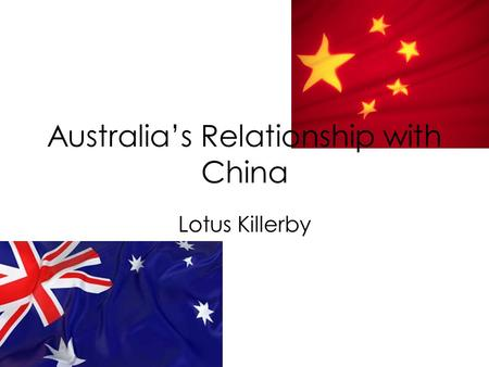 Australia's Relationship with China Lotus Killerby.