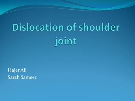 Hajer Ali Sarah Sameer. Stability of the shoulder joint The shallowness of the glenoid fossa of the scapula and the lack of support provided by weak ligaments.