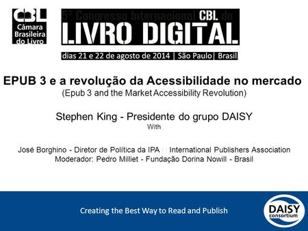 Creating the Best Way to Read and Publish EPUB 3 e a revolução da Acessibilidade no mercado (Epub 3 and the Market Accessibility Revolution) Stephen King.