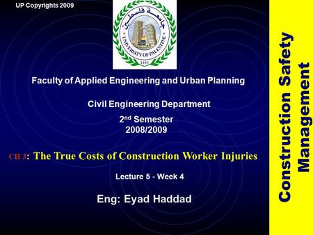 1 CH 3 : The True Costs of Construction Worker Injuries Faculty of Applied Engineering and Urban Planning Civil Engineering Department Lecture 5 - Week.