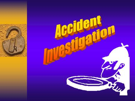 Accident Investigation.