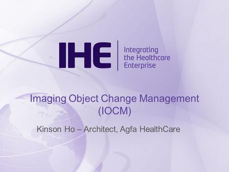 Imaging Object Change Management (IOCM)