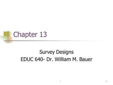 Survey Designs EDUC 640- Dr. William M. Bauer