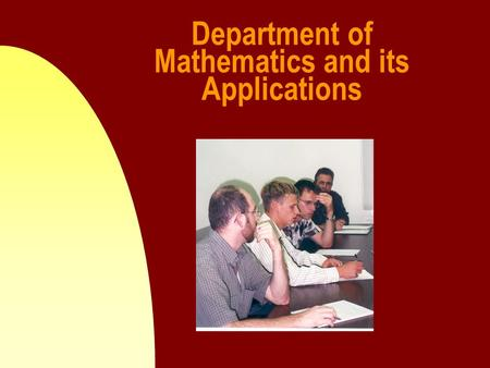 Department of Mathematics and its Applications. Accreditation n Our program is registered to grant PhD in Mathematics and its Applications by the Board.