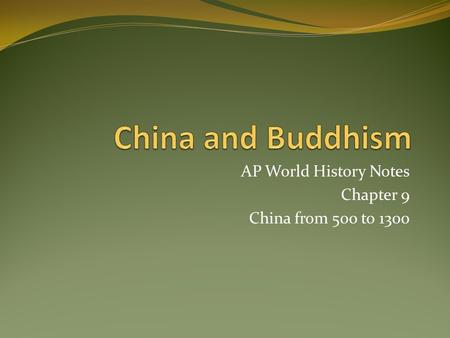 AP World History Notes Chapter 9 China from 500 to 1300