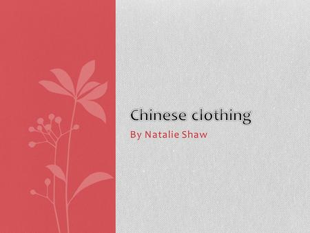 By Natalie Shaw. I get off the plane to China and look around. What do I wear to fit in? you will fid out by continuing to read. The Chinese cloths are.
