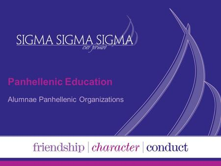 Panhellenic Education Alumnae Panhellenic Organizations.