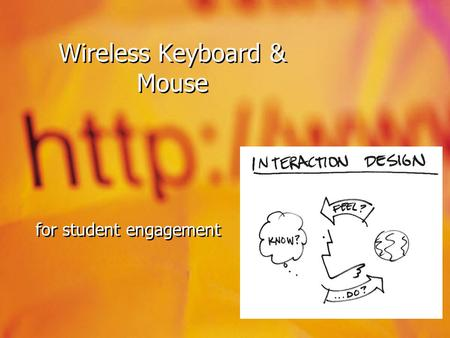Wireless Keyboard & Mouse for student engagement.
