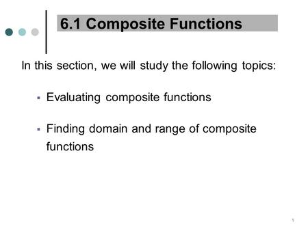 MAT 204 F08 6.1 Composite Functions