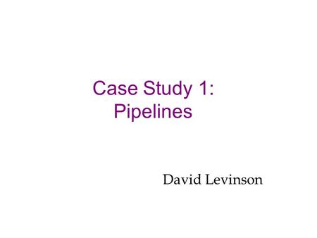 Case Study 1: Pipelines David Levinson. Regional Petroleum balances.