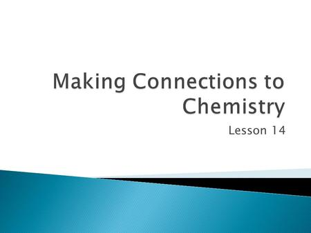 Making Connections to Chemistry