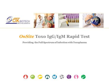 OnSite Toxo IgG/IgM Rapid Test Providing the Full Spectrum of Infection with Toxoplasma.