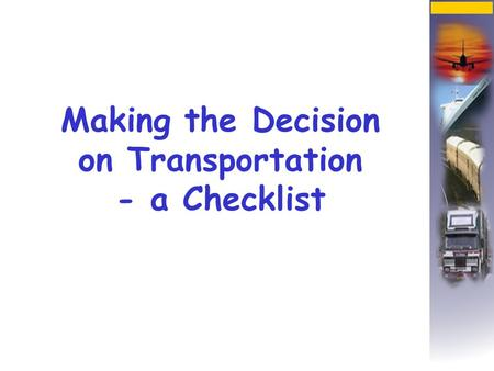 Making the Decision on Transportation - a Checklist.