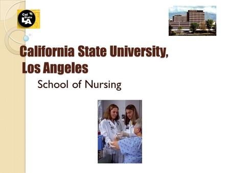 California State University, Los Angeles School of Nursing.