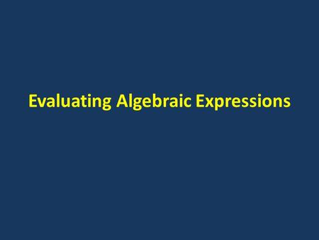 Evaluating Algebraic Expressions. The terms of an expression are the parts of the expression that are added or subtracted. The terms of the expressions.