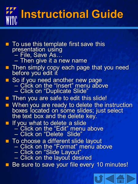© 2001 By Default! Slide 1 Instructional Guide Instructional Guide To use this template first save this presentation using To use this template first save.