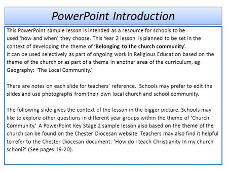 PowerPoint Introduction This PowerPoint sample lesson is intended as a resource for schools to be used 'how and when' they choose. This Year 2 lesson is.