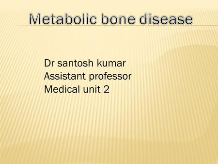 Dr santosh kumar Assistant professor Medical unit 2.