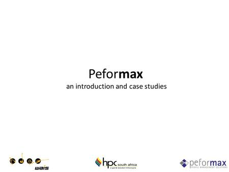 Peformax an introduction and case studies. peformax: Agenda Introduction Key Principles An Enterprise Solution Case Studies Western Australia Institute.