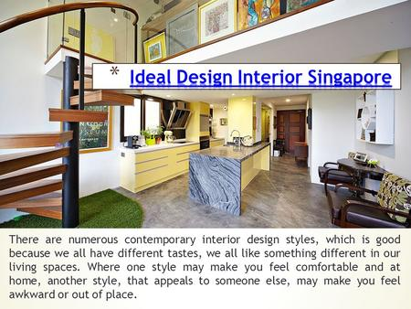 There are numerous contemporary interior design styles, which is good because we all have different tastes, we all like something different in our living.
