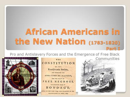 African Americans in the New Nation ( ) Part I