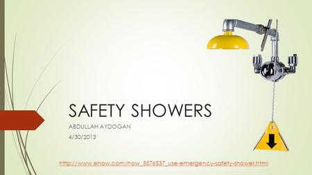 SAFETY SHOWERS ABDULLAH AYDOGAN 4/30/2013
