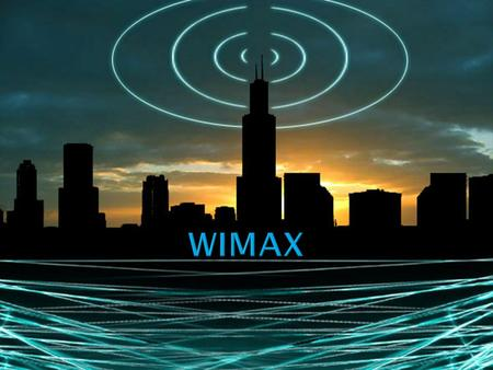  Ways of Access Internet  Why We Use Wimax.  What is Wimax  Wimax Working  Wimax Architecture  Wimax Interfaces  Wimax relationship with other.