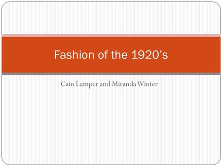 Cain Lamper and Miranda Winter Fashion of the 1920's.