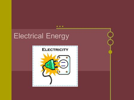 Electrical Energy. Magnetism and Electricity Magnetism and electrical energy are very closely related: Electricity can create a magnetic field (electromagnets)