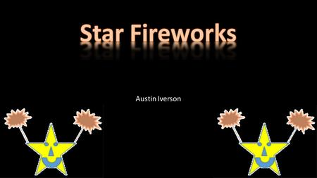Austin Iverson. Current situation! Our current problem is not having enough space to store multiple kinds of fireworks on hand at once. We have had many.