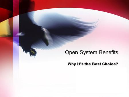 Open System Benefits Why It's the Best Choice?. 2 Open Systems Offer Features/Benefits End Users Want  Seamless interoperability of system level control.