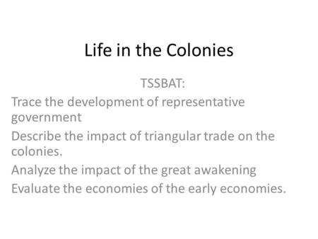 Life in the Colonies TSSBAT: