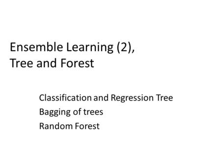 Ensemble Learning (2), Tree and Forest