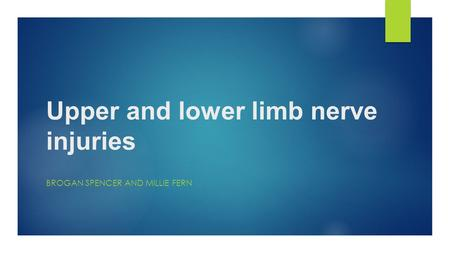 Upper and lower limb nerve injuries