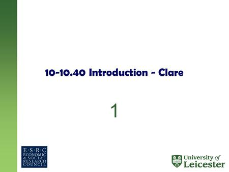 10-10.40 Introduction - Clare 1. Training Researchers in Online Research Methods (TRI-ORM)‏ Dr Clare Madge, Dr Jane Wellens, Dr Julia Meek, Dr Tristram.