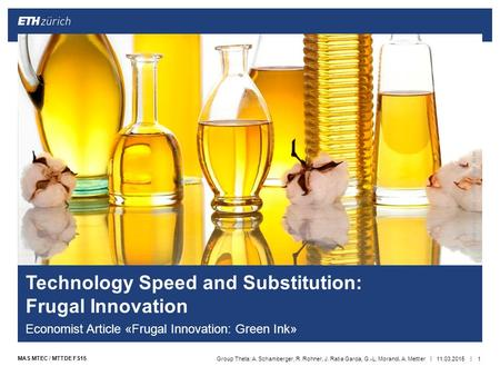 || MAS MTEC / MTTDE FS15 Technology Speed and Substitution: Frugal Innovation Economist Article «Frugal Innovation: Green Ink» 11.03.2015Group Theta: A.