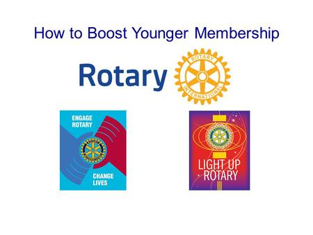 How to Boost Younger Membership. Main Points Current statistics Resources What is the Young Professionals Campaign? Membership Action Plan Identify Members.