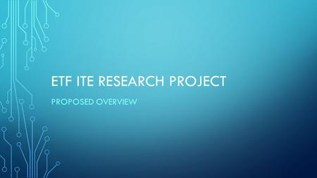 ETF ITE RESEARCH PROJECT PROPOSED OVERVIEW. HOT TOPIC: ILT RESEARCH IN THE NEWS The new FELTAG report – 'Paths Forward to a digital future' – by the Further.