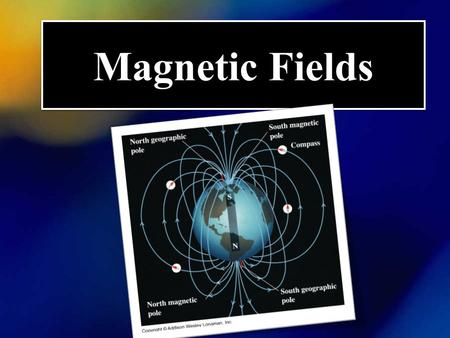 Magnetic Fields.