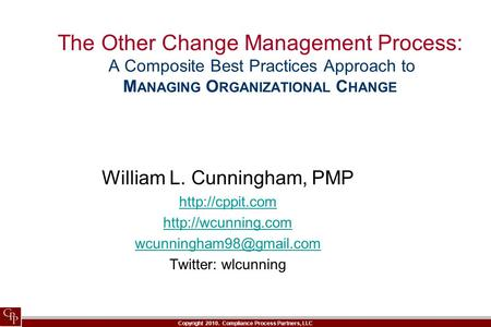 Copyright 2010. Compliance Process Partners, LLC William L. Cunningham, PMP   Twitter: wlcunning.