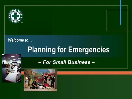 Welcome to… Planning for Emergencies – For Small Business –