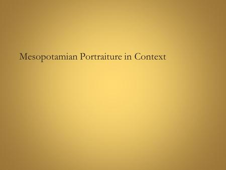 Mesopotamian Portraiture in Context