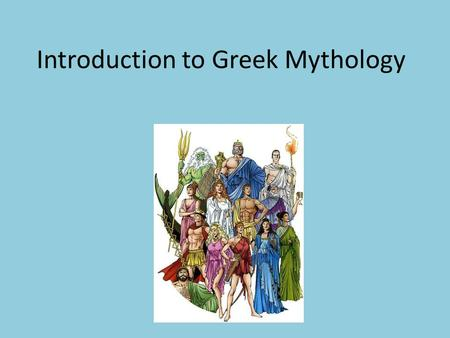 An introduction to the history of the greek mythology
