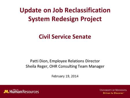 Update on Job Reclassification System Redesign Project Civil Service Senate Patti Dion, Employee Relations Director Sheila Reger, OHR Consulting Team Manager.