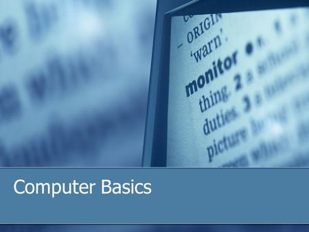 Computer Basics. Computers & Peripherals Safety on the Web Security Software Firewall Antivirus Software Norton Antivirus McAffee Antivirus Security.